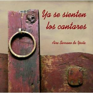 "CD ""YA SE SIENTEN LOS CANTARES"" - AIRE SERRANO YESTE"
